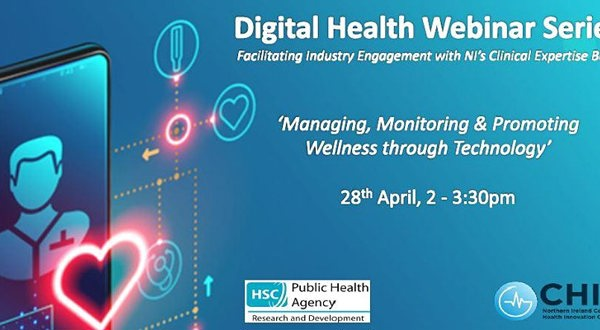 Digital Health Webinar Series: 'Managing, Monitoring & Promoting Wellness through Technology'